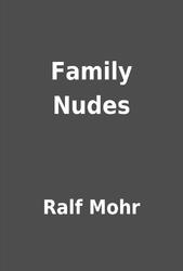 Ralf mohr family nudes
