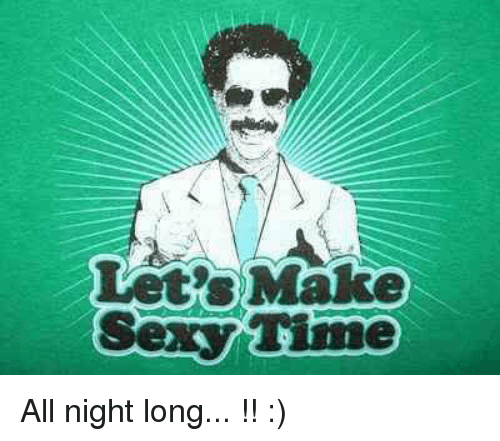 Borat time make sexy